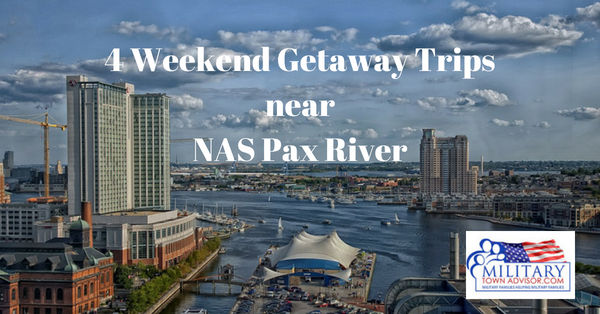 Pax River Maryland >> 4 Weekend Getaway Trips Near Nas Pax River Maryland Military Town